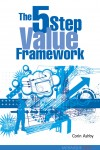 The 5 Step Value Framework